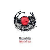 Il 16 novembre esce 'Moksha pulse' di Umberto Tricca