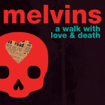 Melvins-A-Walk-With-Love-&-Death-front