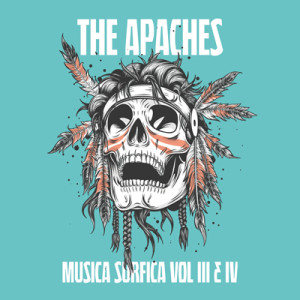 THE APACHES - Musica Surfica Vol. III & IV