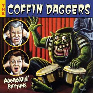 THE COFFIN DAGGERS - Aggravatin' Rhythms