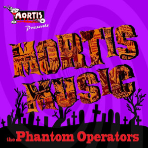 THE PHANTOM OPERATORS - Mortis Music