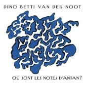 Ou' Sont Les Notes D'Antan?
