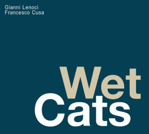 GIANNI LENOCI & FRANCESCO CUSA - We Cats
