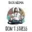 """BATÀ NGOMA, IN USCITA IL NUOVO DISCO """"DON'T STRESS"""" (NATIVE DIVISION RECORDS/AUDIOGLOBE/THE ORCHARD), UN VIAGGIO MISTICO DA NAPOLI A CUBA"""