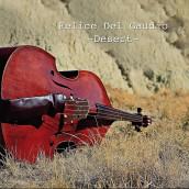 DESERT è il nuovo album di Felice Del Gaudio prodotto da Can Can Music Publishing