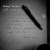 """In uscita il 14 giugno per La Stanza Nascosta Records """"Addio nemico mio"""" del duo, con base a Grenoble, Killing Matthew"""