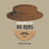 No Eyes (Looking at Lester Young)