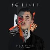 """LUCA TARANTINO  """"NO FIGHT"""" È IL NUOVO EP DEL GIOVANE DJ E PRODUTTORE SALENTINO"""