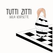 """La cantautrice fiorentina Giulia Ventisette torna con """"Tutti zitti"""" (La Stanza Nascosta Records)"""