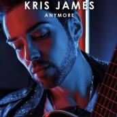 ANYMORE, arriva da Liverpool il nuovo singolo di Kris James