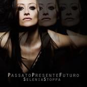 """Selenia Stoppa ha pubblicato il singolo e video """"Passato Presente Futuro"""""""