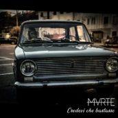 """""""Credevi che bastasse"""", il nuovo singolo dei Mvrte"""