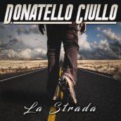 LA STRADA: nuovo album per Donatello Ciullo