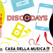 Ritorna DiscoDays alla Casa della Musica