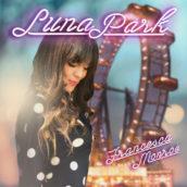 """""""Luna Park"""": fuori il singolo di Francesca Monroe"""