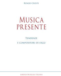 Musica Presente - Tendenze e compositori di oggi