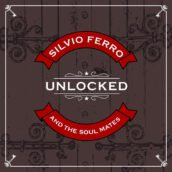 "Il disco d'esordio di Silvio Ferro And The Soul Mates ""Unlocked"" è finalmente disponibile in versione digitale!"