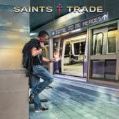 """Saints Trade: tutti i dettagli del nuovo album """"Time To Be Heroes"""""""