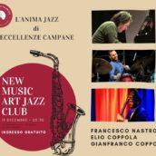 Il Music Art porta a Eccellenze Campane il Francesco Nastro trio