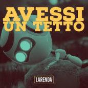 """LaRenda presenta il nuovo singolo """"Avessi un tetto"""""""
