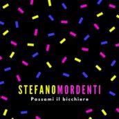 """""""Passami il Bicchiere"""" il nuovo singolo di Stefano Mordenti, in arte MOR"""