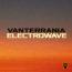 "Vanterrania – è uscito ""Electrowave"""
