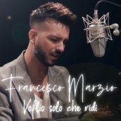 Voglio solo che ridi, pubblicato il nuovo singolo di Francesco Marzio