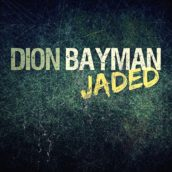 "Dion Bayman: online il nuovo singolo ""Jaded"""