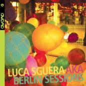 "Luca Sguera AKA ""BERLIN SESSIONS"" (AUAND AU9098-EP) disponibile dal 17 Aprile"